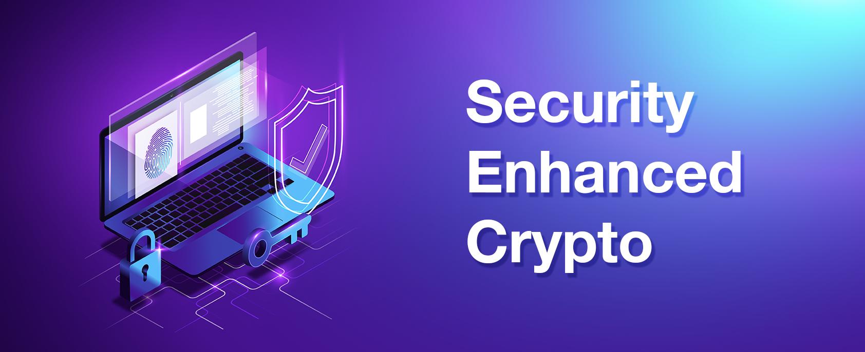 Security Enhanced Crypto