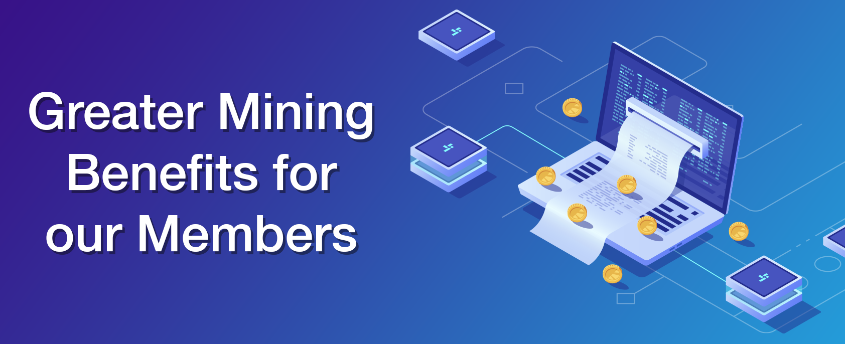 Greater Mining Benefits