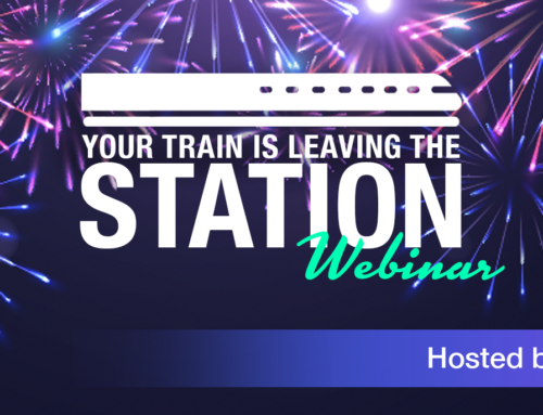 Your Train is Leaving the Station Webinar Available NOW!